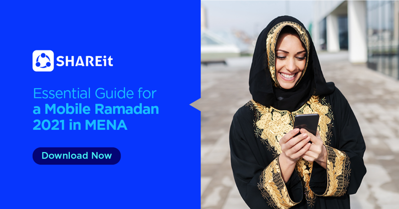 SHAREit showcases window of opportunity for Marketers in MENA this Ramadan